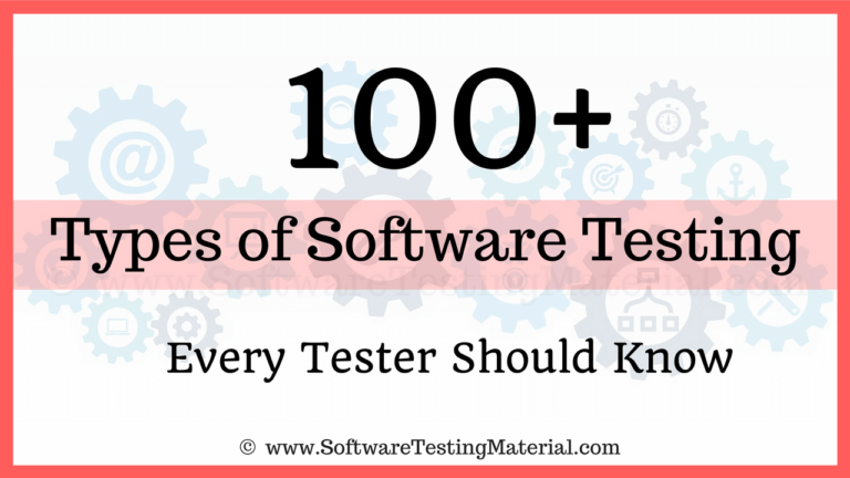 100+ Types of Software Testing – The Ultimate List