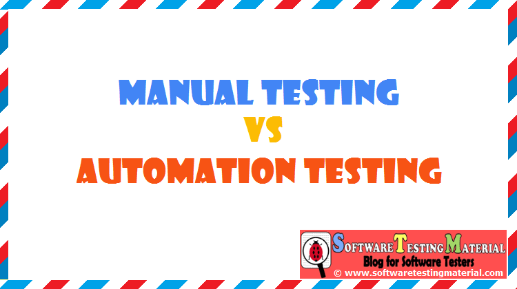 Manual Testing Vs Automation Testing in Software Testing