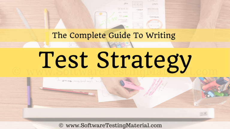 The Complete Guide To Writing Test Strategy [Sample Test Strategy Document]