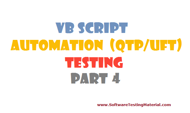 VBScript for Automation (QTP/UFT) Testing - Part 4