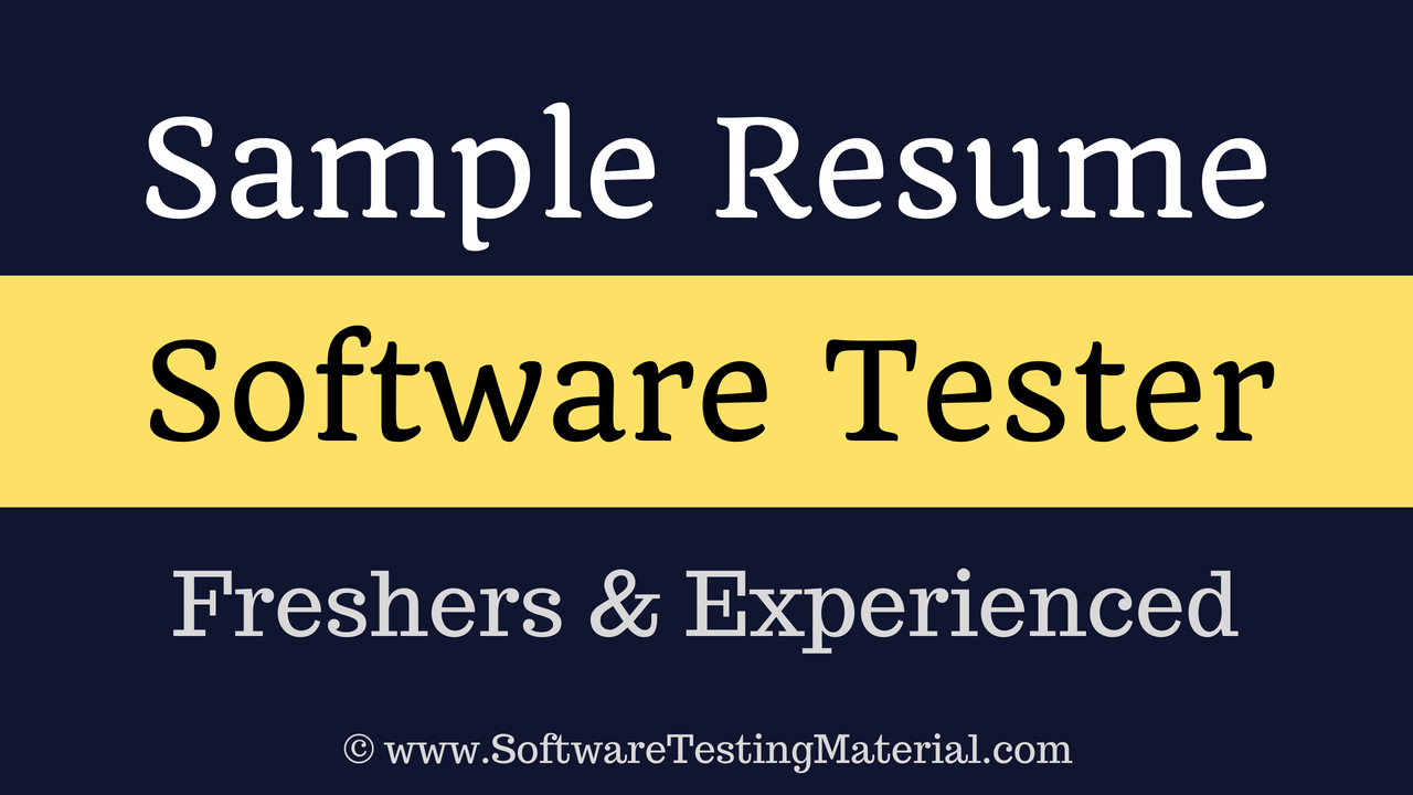 Software Testers Resume Freshers And Experienced