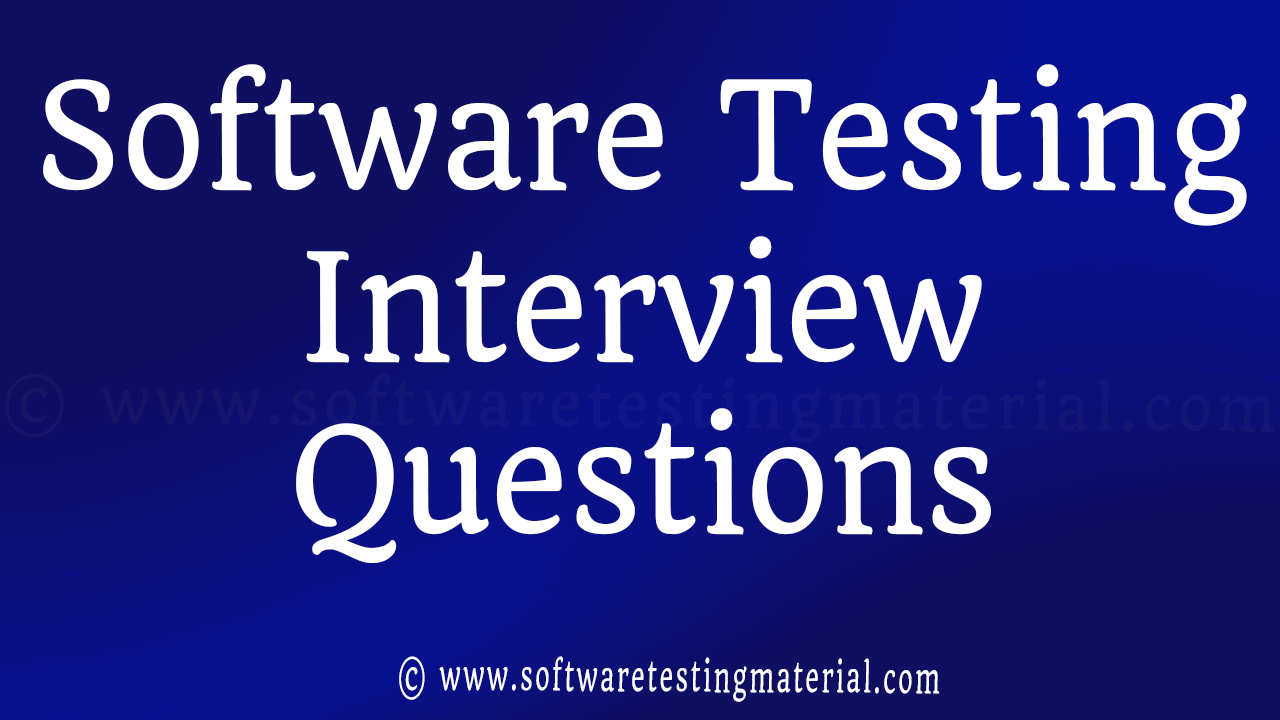 Top 100 Software Testing Interview Questions Answers Software Testing Material