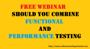 Should You Combine Functional And Performance Testing