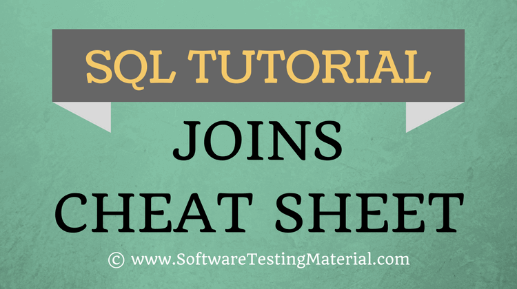 SQL Joins Cheat Sheet – SQL Tutorial | Software Testing Material