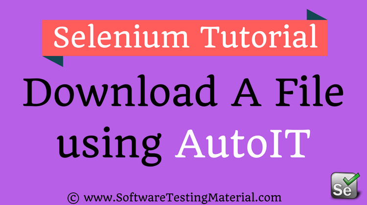 How To Download File Using AutoIT In Selenium WebDriver