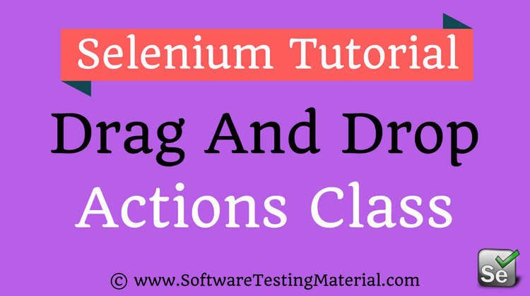 Drag And Drop Using Actions Class In Selenium WebDriver
