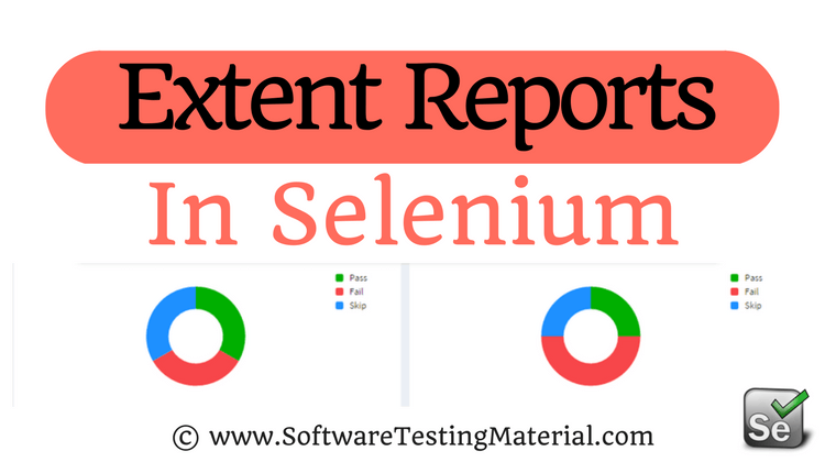 Extent Reports Introduction In Selenium WebDriver – Complete Guide
