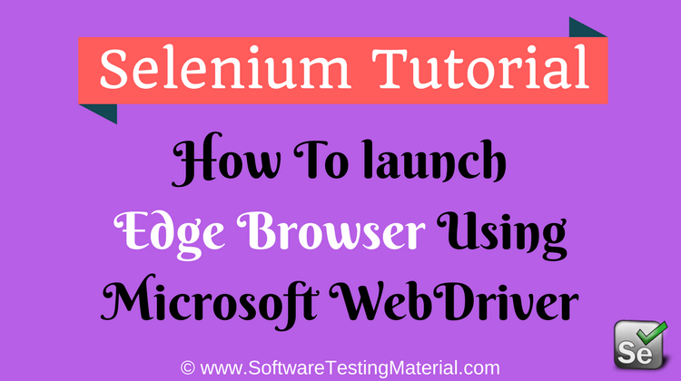 How To Launch Edge Browser Using Microsoft WebDriver