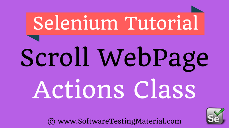 How To Scroll Web page using Actions Class In Selenium