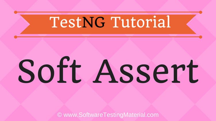 How To Use Soft Assert In TestNG | TestNG Tutorial