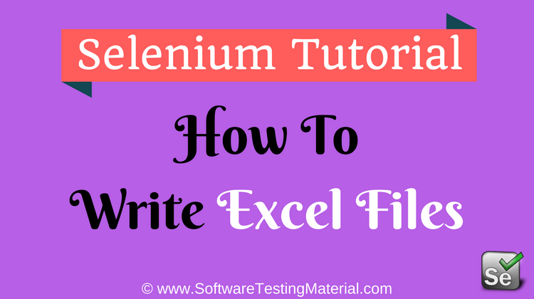 How to Write Excel Files Using Apache POI In Selenium WebDriver