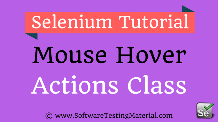 Mouse Hover Actions Using Actions Class In Selenium