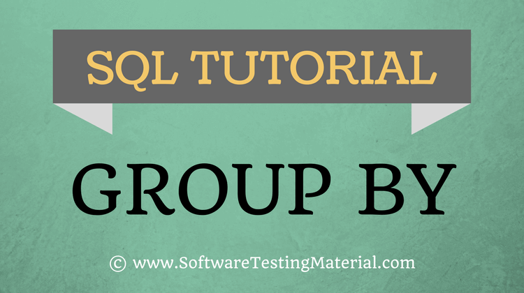 SQL GROUP BY – SQL Tutorial | Software Testing Material