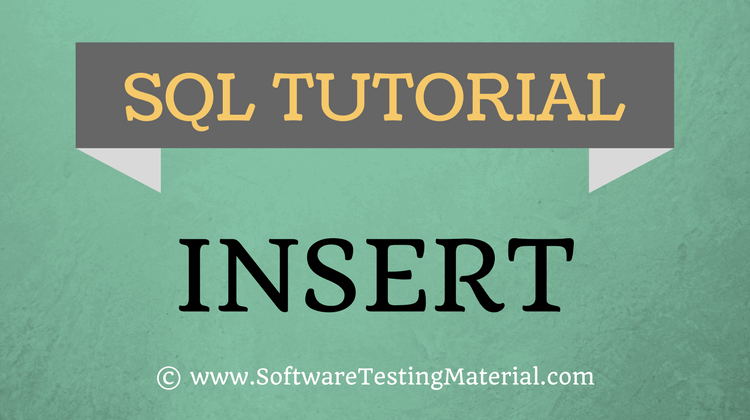 SQL Insert Query – SQL TUTORIAL | Software Testing Material