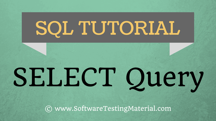 SQL Select Query – SQL TUTORIAL | Software Testing Material