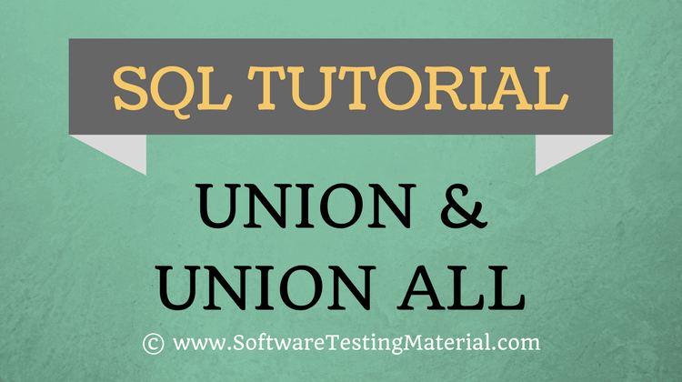 SQL UNION CLAUSE AND UNION ALL CLAUSE – SQL TUTORIAL
