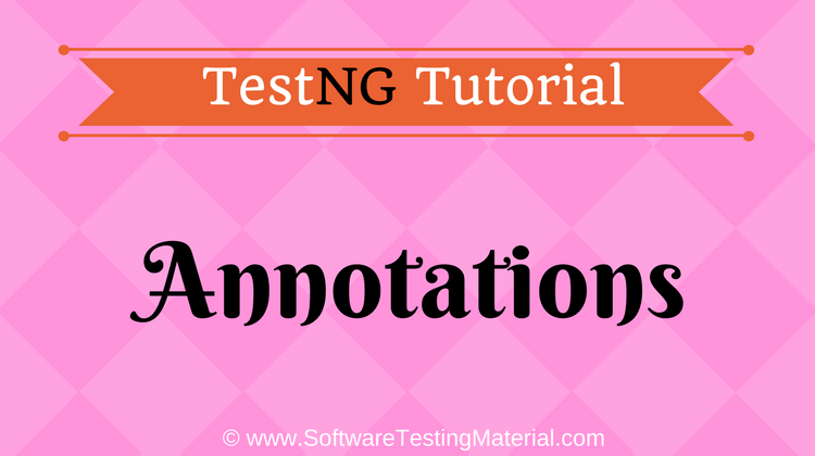 TestNG Annotations And Benefits | TestNG Tutorial