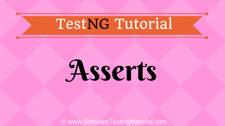 Testng Asserts – How To Use Assertions In TestNG