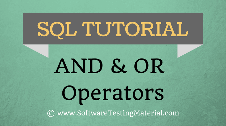 SQL AND OR Operators – SQL TUTORIAL | Software Testing Material