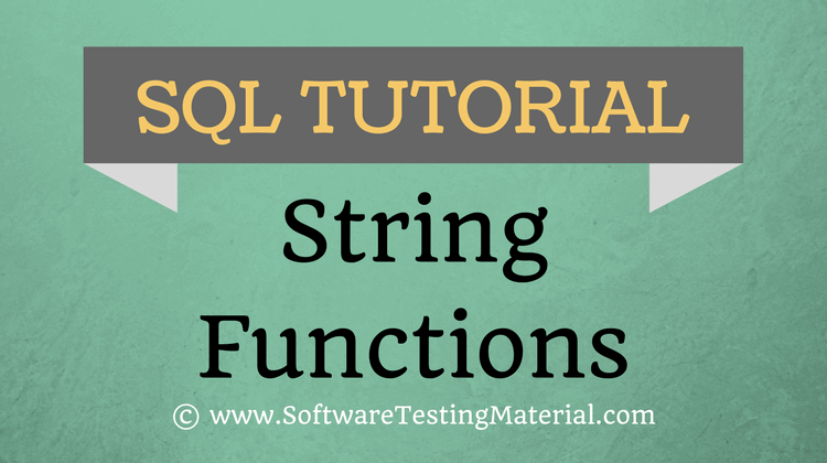 SQL String Functions – SQL Tutorial   Software Testing Material