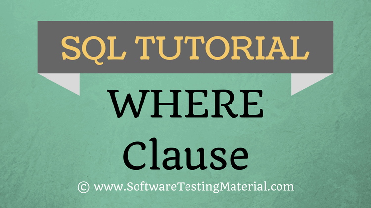 SQL WHERE CLAUSE – SQL TUTORIAL | Software Testing Material