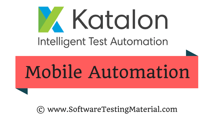 Katalon Studio Mobile Automation