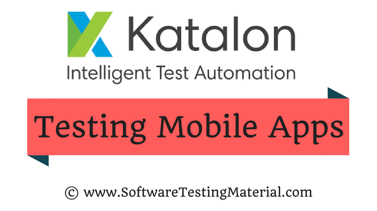 Ensure Mobile App Testing with Effective Automation Solution Combo