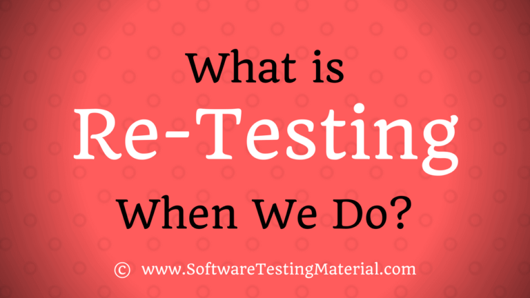 What is Retesting? When We Do Retesting in Software Development?