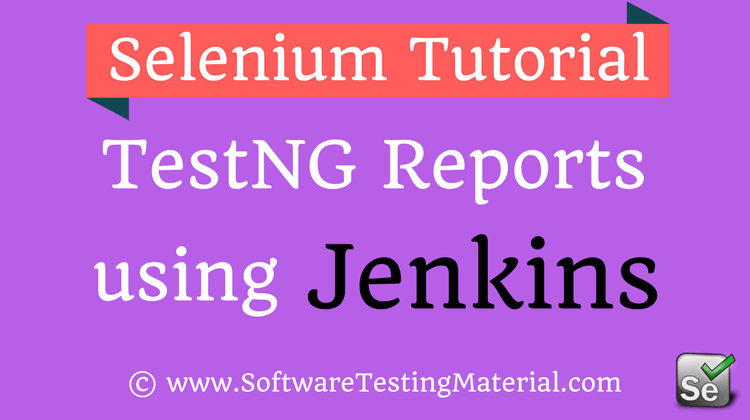 Generate TestNG Reports Using Jenkins | Software Testing Material