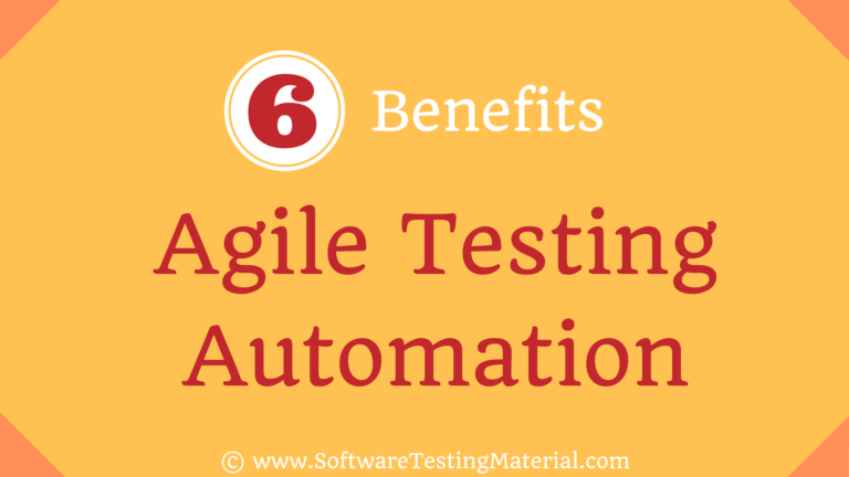 6 Benefits of Agile Testing Automation