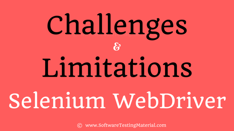 7 Challenges in Test Automation {Challenges & Limitations in Selenium WebDriver}