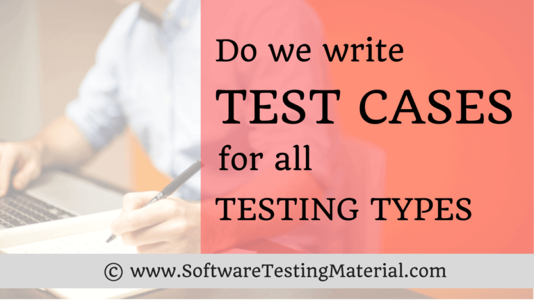 Do We Really Write Test Cases For All Testing Types