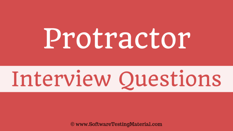 Protractor Interview Questions | Software Testing Material [Updated 2021]