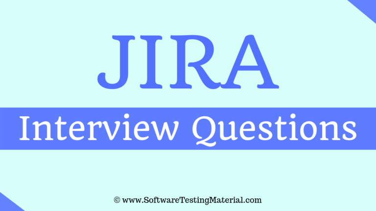 JIRA Interview Questions and Answers | Software Testing Material