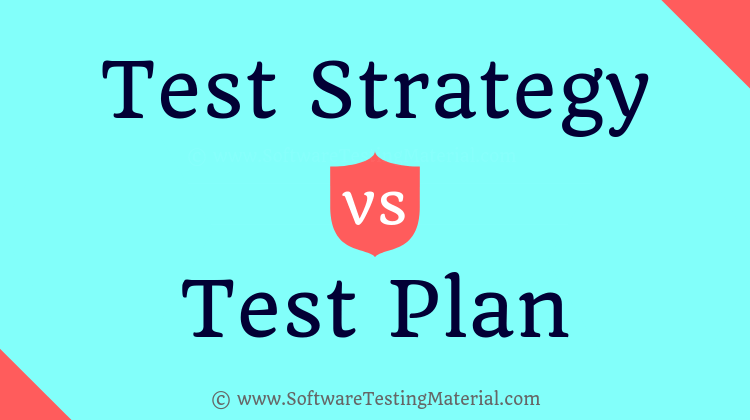 Test Strategy Vs Test Plan