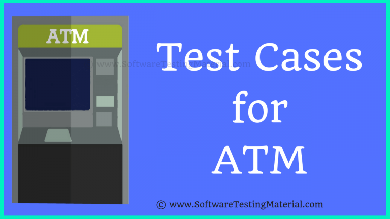 How To Write Test Cases for ATM (Test Scenarios ATM Machine)
