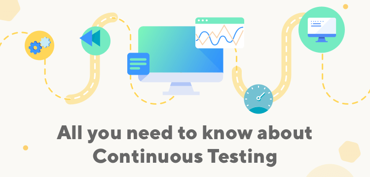 What is Continuous Testing? Comprehensive Guide for Newbie
