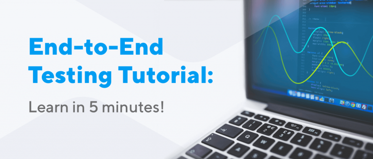 End-to-End Testing Tutorial: Learn in 5 minutes!