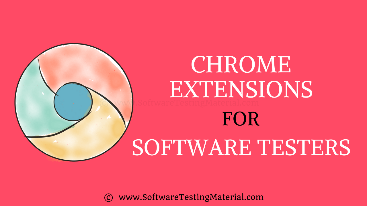 Chrome Extensions for Software Testers