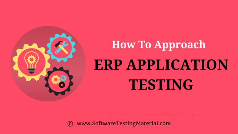 How To Approach The Testing of ERP Application