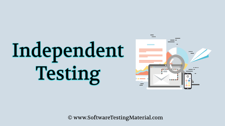 Independent Testing Guide – How It Delivers Quality Driven Product