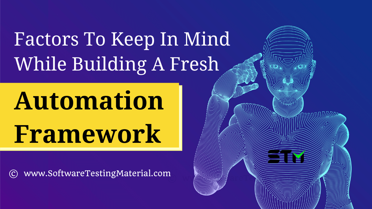 Factors That One Should Keep In Mind While Building A Fresh Test Automation Project / Framework