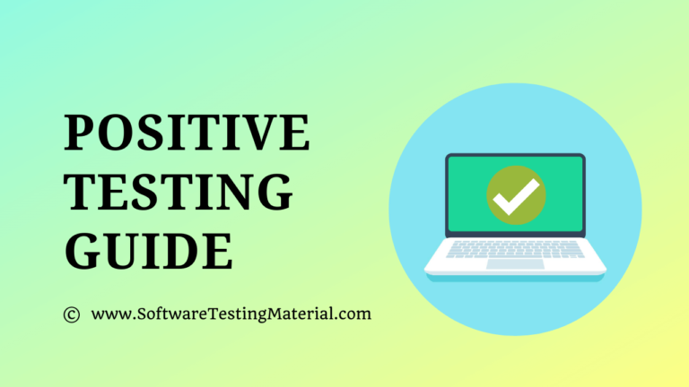 Positive Testing Guide – Explained with Real-Time Examples