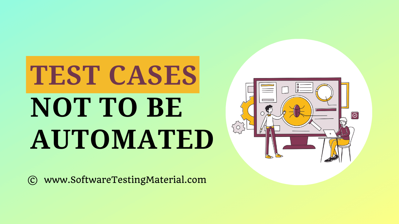 Test Cases Not To Be Automated