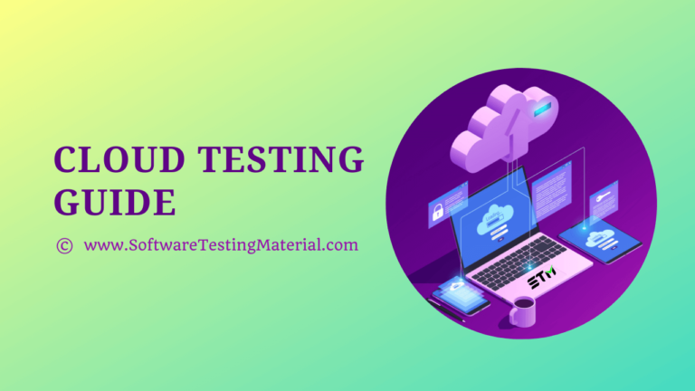 Cloud Testing – A Detailed Guide