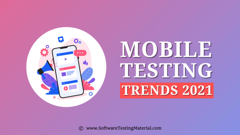 Top 10 Mobile Testing Trends to Look out for in 2021