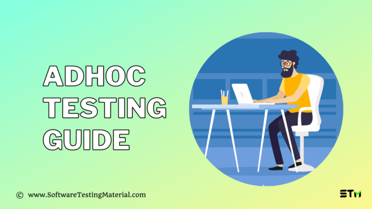 Adhoc Testing Guide | What You Should Know