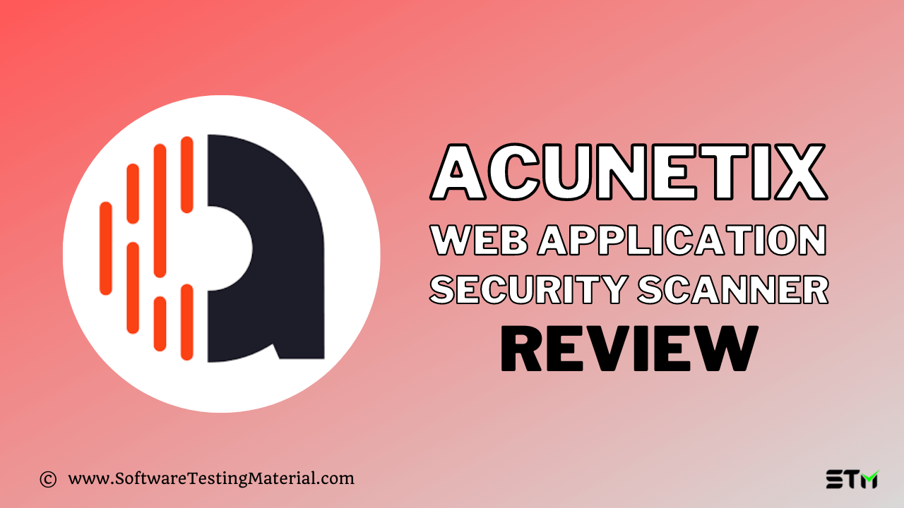 Acunetix Web Application Security Scanner Review