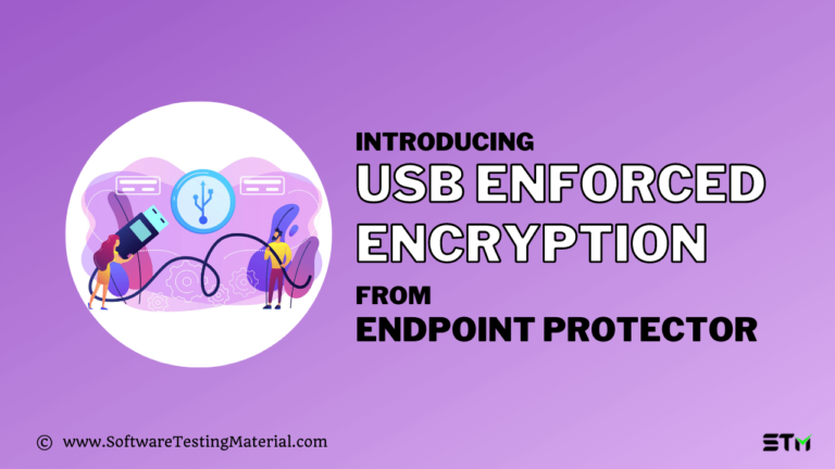 Learn How To Secure Business Data With Endpoint Protector USB Enforced Encryption