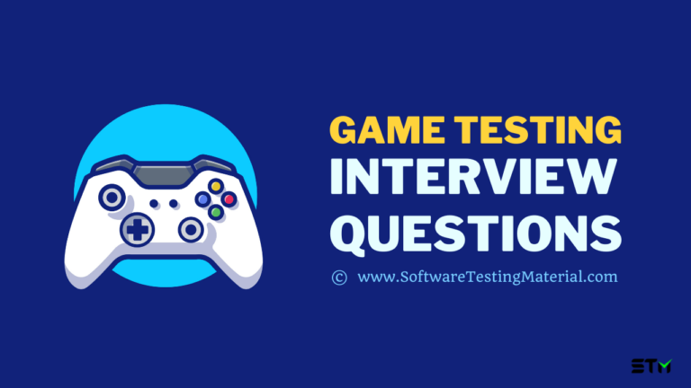 20+ Game Testing Interview Questions And Answers For 2021